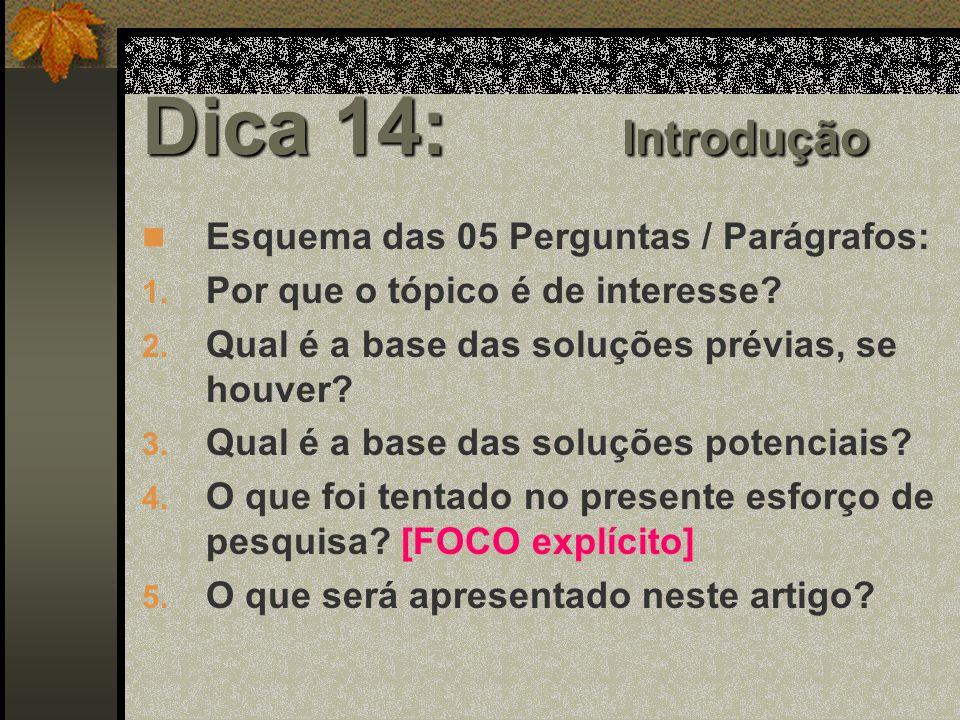 Dica 14: Introdução Esquema das 05 Perguntas / Parágrafos: 1.