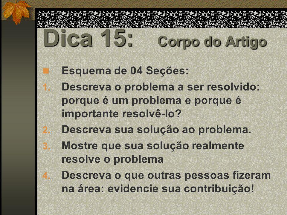 Dica 15: Corpo do Artigo Esquema de 04 Seções: 1.