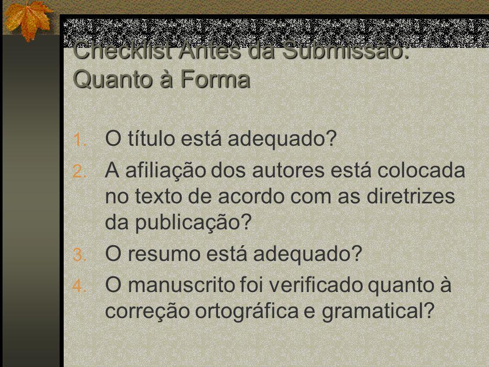 Checklist Antes da Submissão: Quanto à Forma 1.O título está adequado.