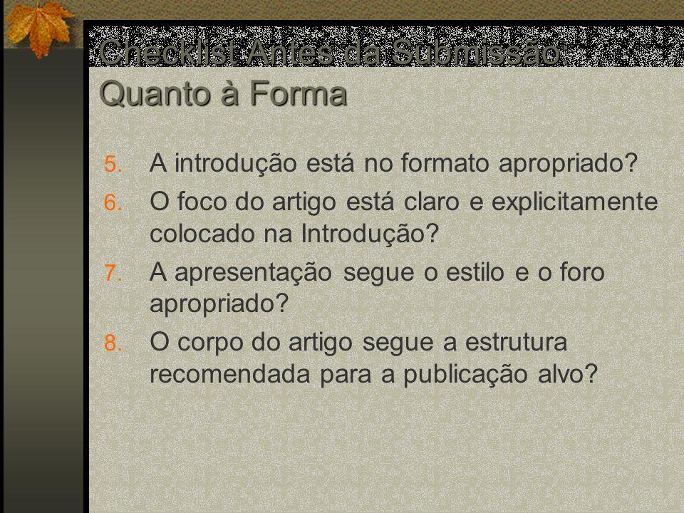 Checklist Antes da Submissão: Quanto à Forma 5.A introdução está no formato apropriado.