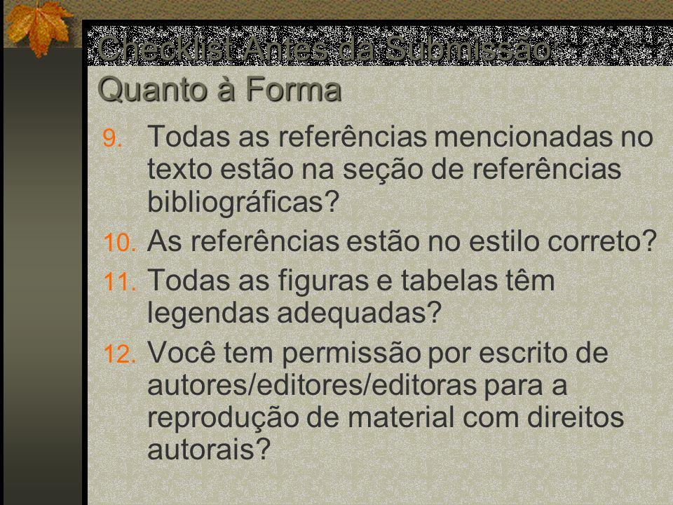 Checklist Antes da Submissão: Quanto à Forma 9.