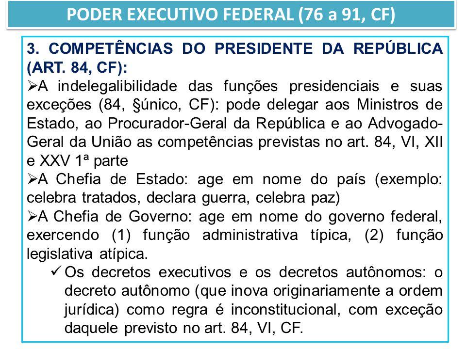 3.COMPETÊNCIAS DO PRESIDENTE DA REPÚBLICA (ART.