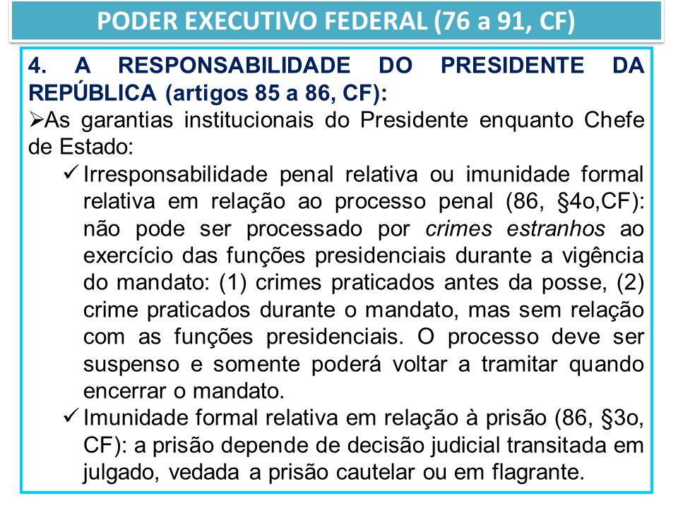 4. A RESPONSABILIDADE DO PRESIDENTE DA REPÚBLICA (artigos 85 a 86, CF): As garantias institucionais do Presidente enquanto Chefe de Estado: Irresponsa