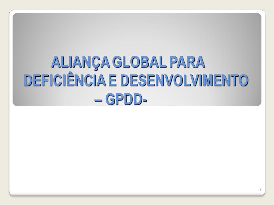 ALIANÇA GLOBAL PARA DEFICIÊNCIA E DESENVOLVIMENTO – GPDD- ALIANÇA GLOBAL PARA DEFICIÊNCIA E DESENVOLVIMENTO – GPDD- 1