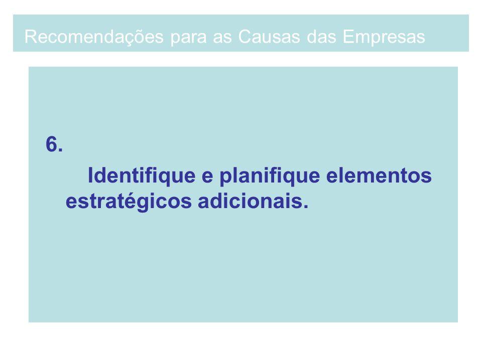 6. Identifique e planifique elementos estratégicos adicionais. Recomendações para as Causas das Empresas