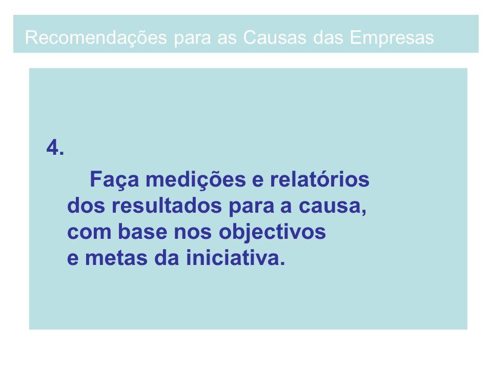4. Faça medições e relatórios dos resultados para a causa, com base nos objectivos e metas da iniciativa. Recomendações para as Causas das Empresas