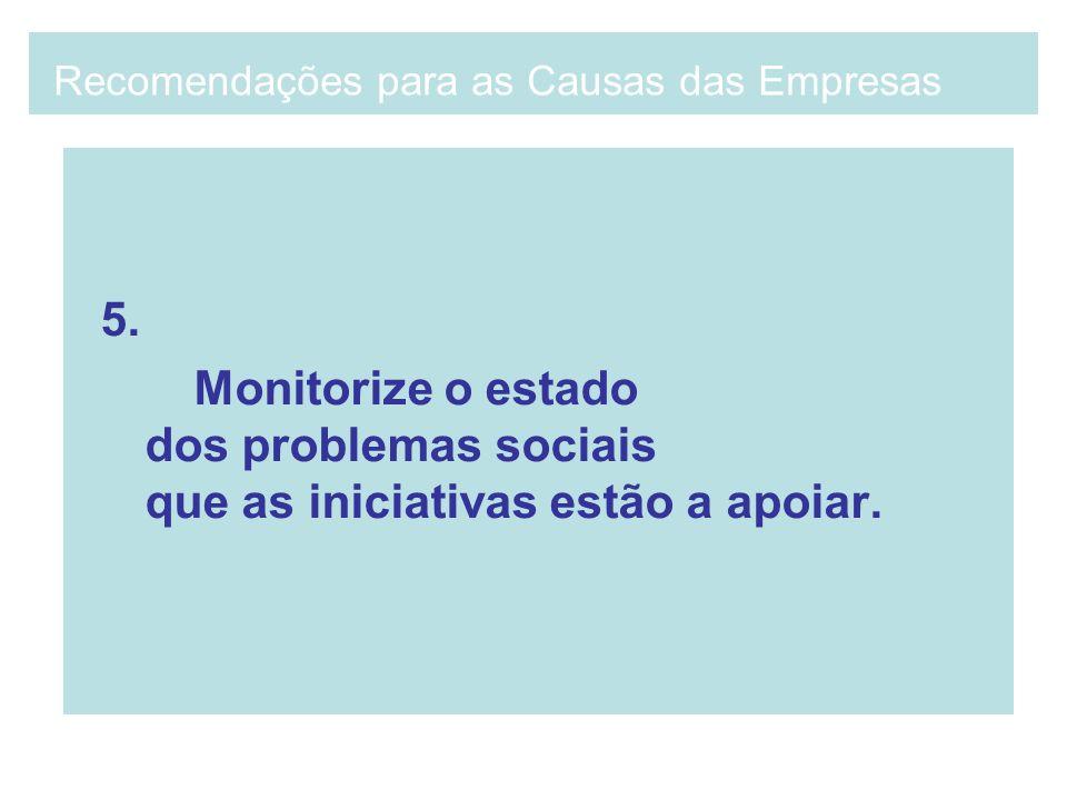 5. Monitorize o estado dos problemas sociais que as iniciativas estão a apoiar. Recomendações para as Causas das Empresas