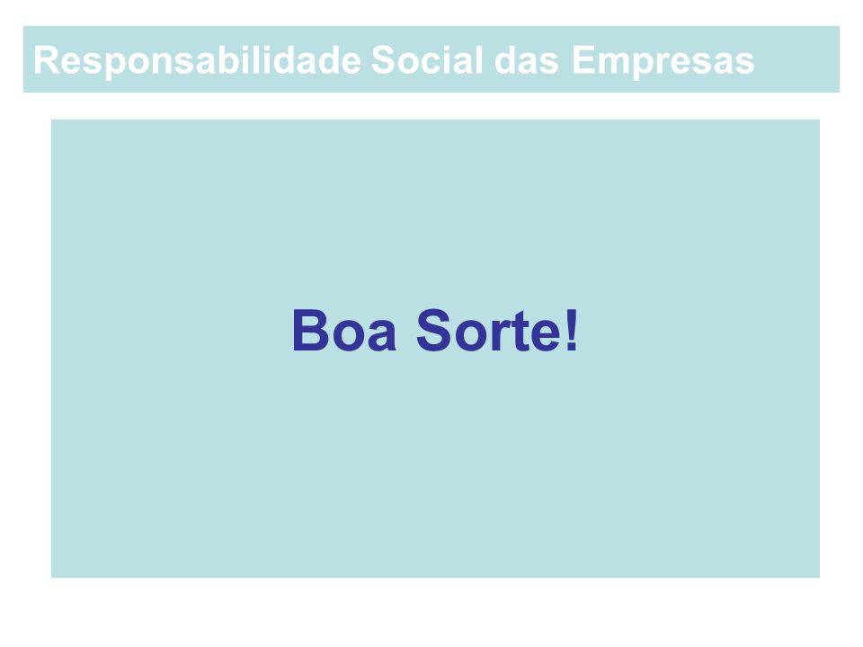 Boa Sorte! Responsabilidade Social das Empresas