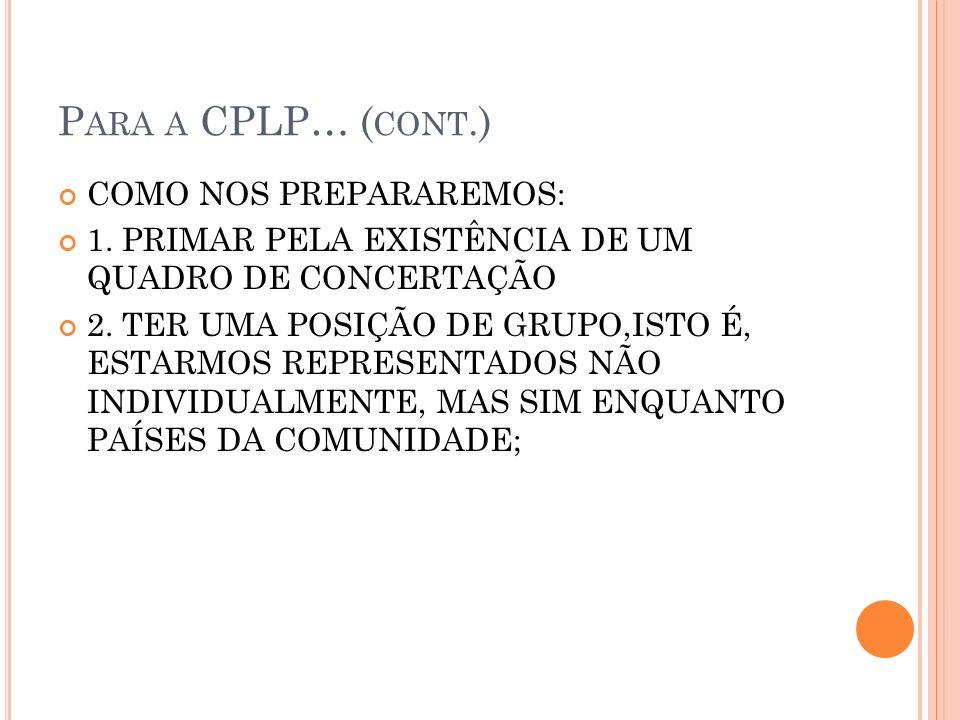 P ARA A CPLP… ( CONT.) COMO NOS PREPARAREMOS: 1.