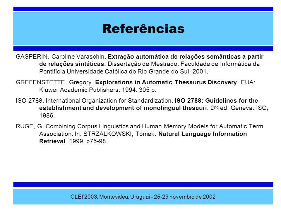 CLEI2003, Montevidéu, Uruguai - 25-29 novembro de 2002 GASPERIN, Caroline Varaschin. Extração automática de relações semânticas a partir de relações s