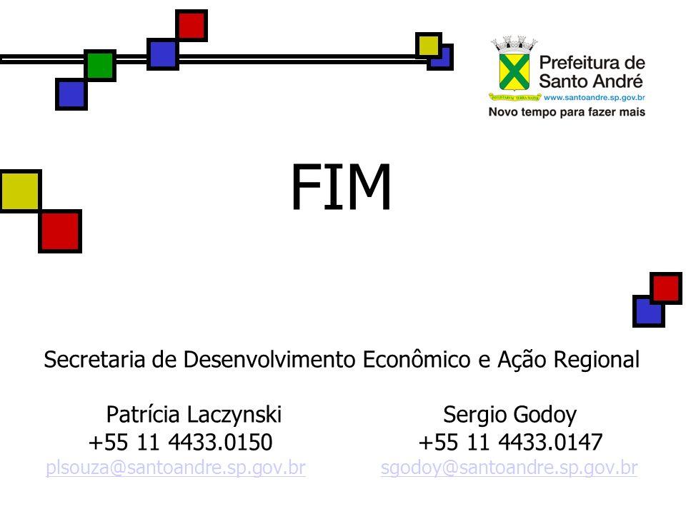 FIM Secretaria de Desenvolvimento Econômico e Ação Regional Patrícia LaczynskiSergio Godoy +55 11 4433.0150 +55 11 4433.0147 plsouza@santoandre.sp.gov