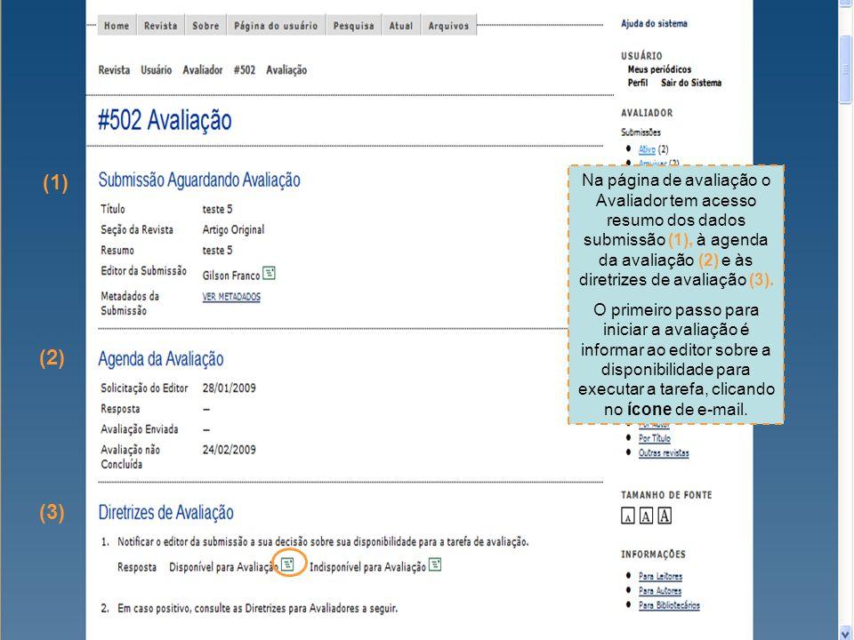 (1) (2) (3) Na página de avaliação o Avaliador tem acesso resumo dos dados submissão (1), à agenda da avaliação (2) e às diretrizes de avaliação (3).