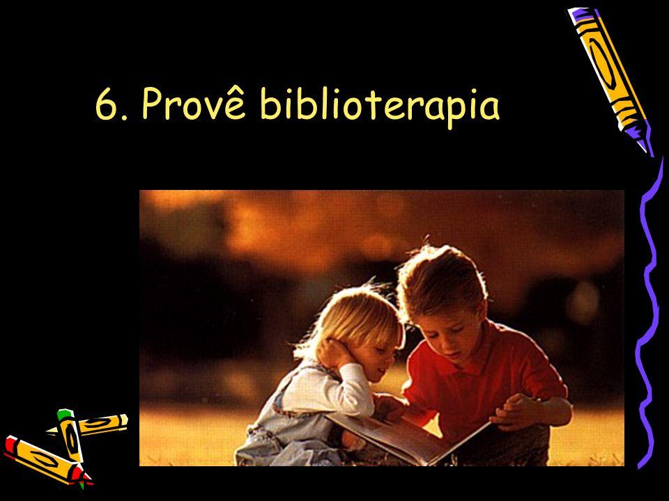 6. Provê biblioterapia