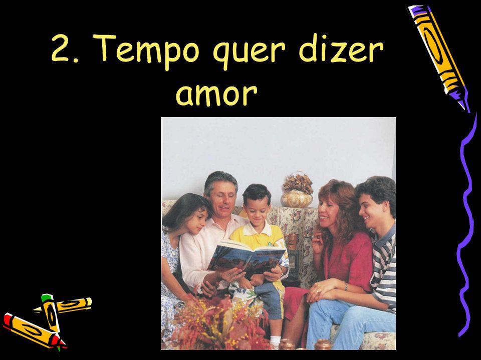 2. Tempo quer dizer amor