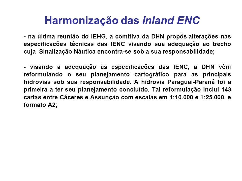 - na última reunião do IEHG, a comitiva da DHN propôs alterações nas especificações técnicas das IENC visando sua adequação ao trecho cuja Sinalização Náutica encontra-se sob a sua responsabilidade; - visando a adequação às especificações das IENC, a DHN vêm reformulando o seu planejamento cartográfico para as principais hidrovias sob sua responsabilidade.