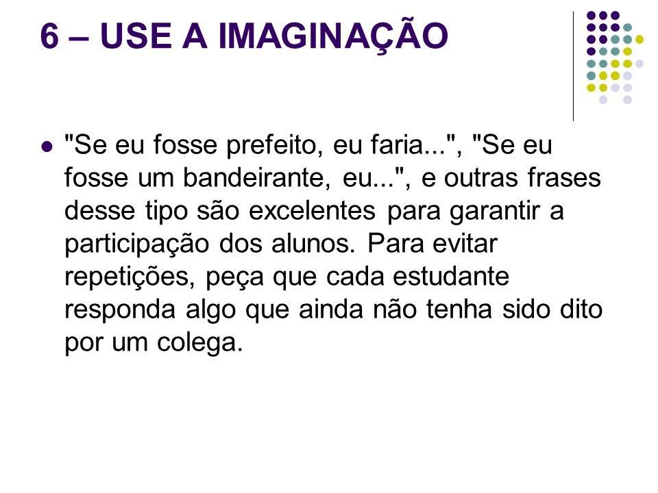 6 – USE A IMAGINAÇÃO