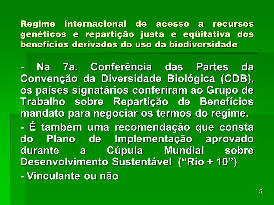 5 Regime internacional de acesso a recursos genéticos e repartição justa e eqüitativa dos benefícios derivados do uso da biodiversidade - Na 7a. Confe