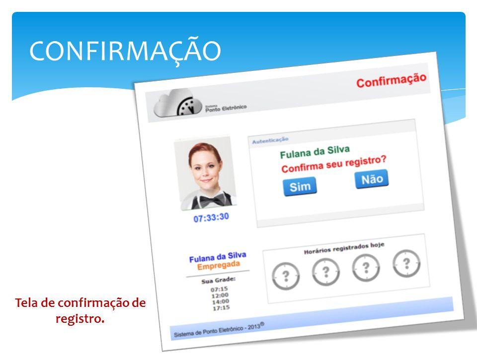 CONFIRMAÇÃO Tela de confirmação de registro.