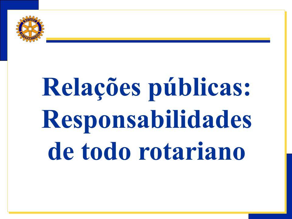 E-Learning Center do Rotary – Relações públicas Analisar o nível de relacionamento do Clube No Clube Na Comunidade No Distrito No R.