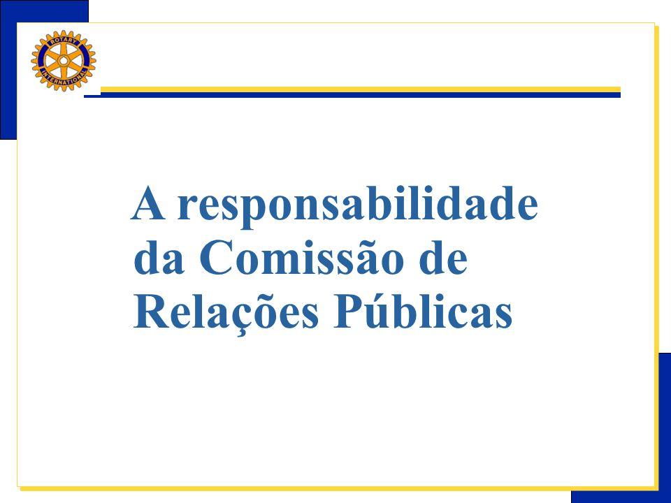 E-Learning Center do Rotary – Relações públicas A responsabilidade da Comissão de Relações Públicas
