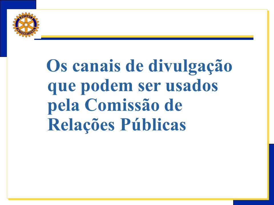 E-Learning Center do Rotary – Relações públicas Os canais de divulgação que podem ser usados pela Comissão de Relações Públicas
