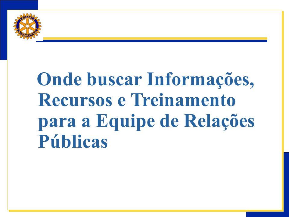 E-Learning Center do Rotary – Relações públicas Onde buscar Informações, Recursos e Treinamento para a Equipe de Relações Públicas