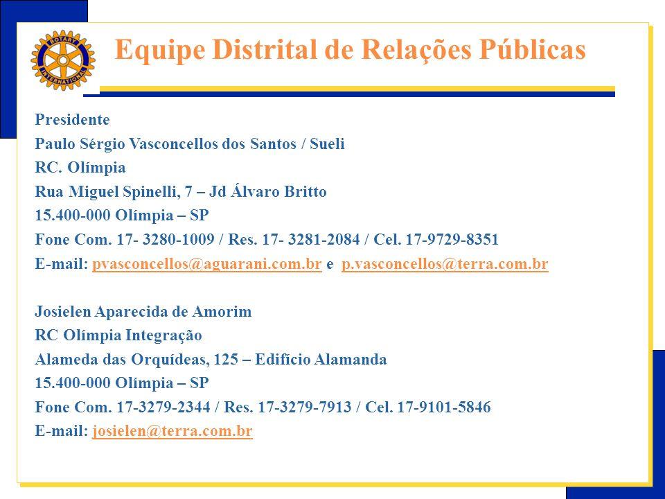 E-Learning Center do Rotary – Relações públicas Equipe Distrital de Relações Públicas Presidente Paulo Sérgio Vasconcellos dos Santos / Sueli RC.