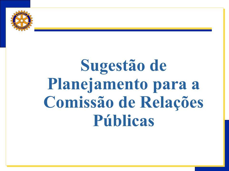 E-Learning Center do Rotary – Relações públicas Sugestão de Planejamento para a Comissão de Relações Públicas