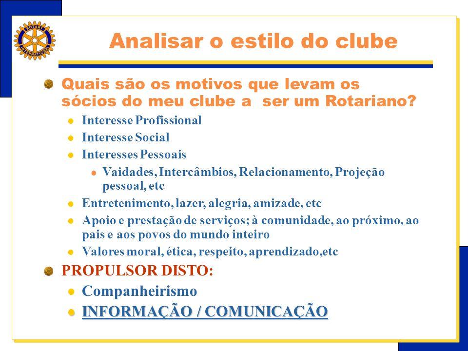 E-Learning Center do Rotary – Relações públicas Quais são os motivos que levam os sócios do meu clube a ser um Rotariano.