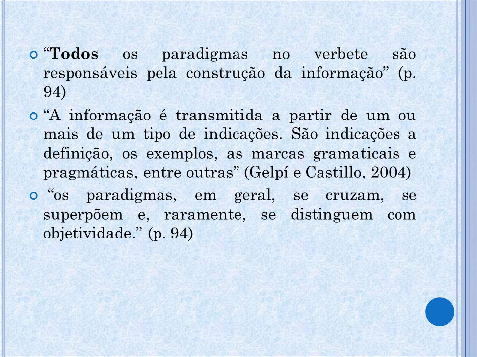 Exemplos adaptados: extraídos de corpora, mas adaptados pelo lexicógrafo.