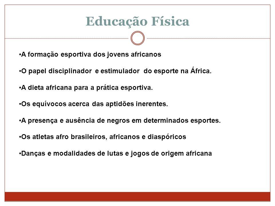 Educação Física A formação esportiva dos jovens africanos O papel disciplinador e estimulador do esporte na África. A dieta africana para a prática es