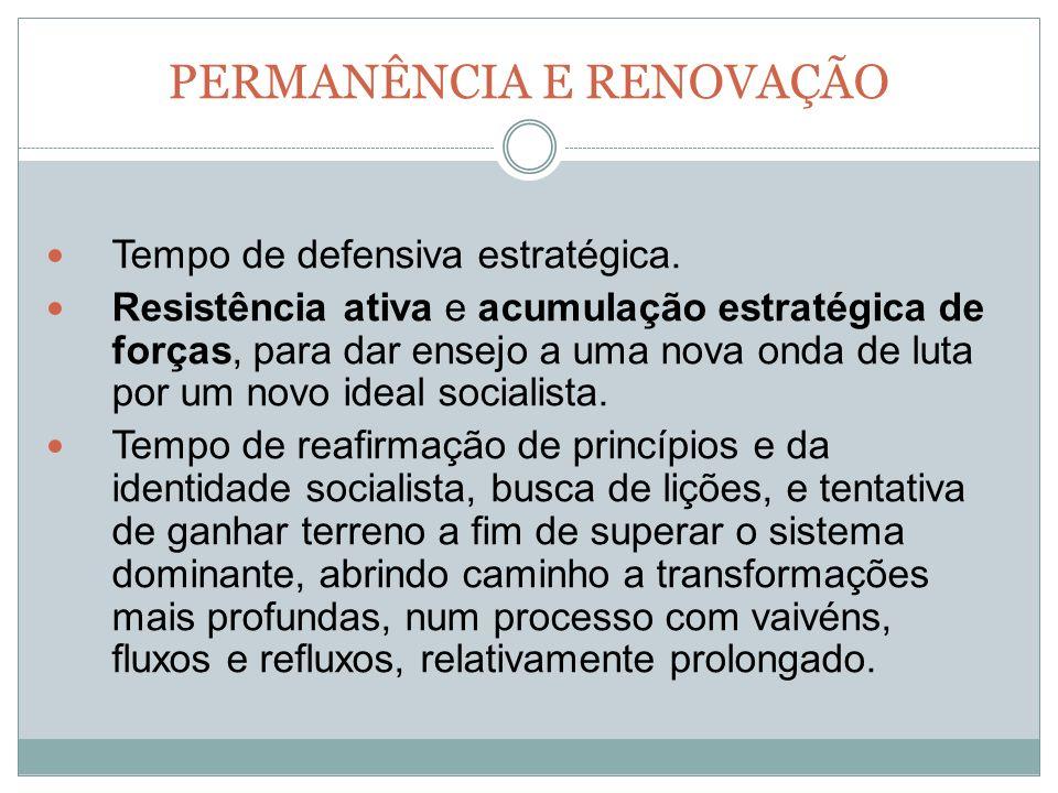 PERMANÊNCIA E RENOVAÇÃO Tempo de defensiva estratégica.