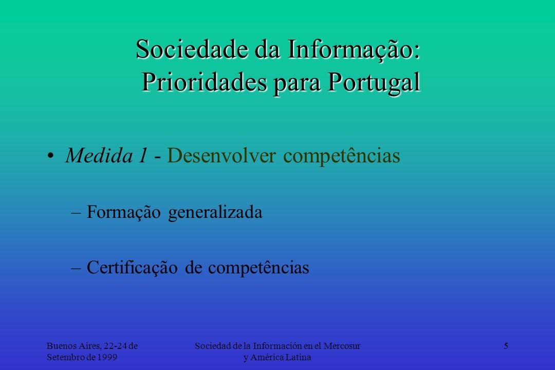 Buenos Aires, 22-24 de Setembro de 1999 Sociedad de la Información en el Mercosur y América Latina 16
