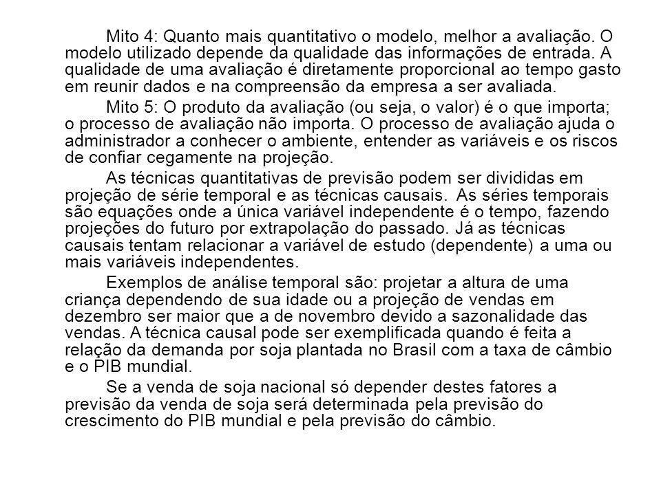 Mito 4: Quanto mais quantitativo o modelo, melhor a avaliação.