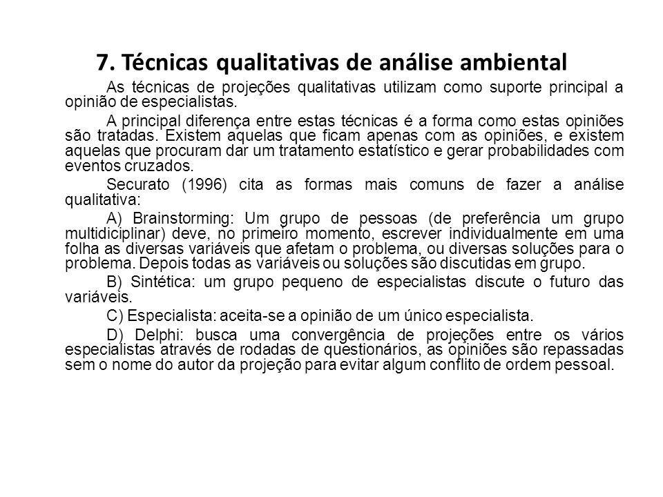 7. Técnicas qualitativas de análise ambiental As técnicas de projeções qualitativas utilizam como suporte principal a opinião de especialistas. A prin