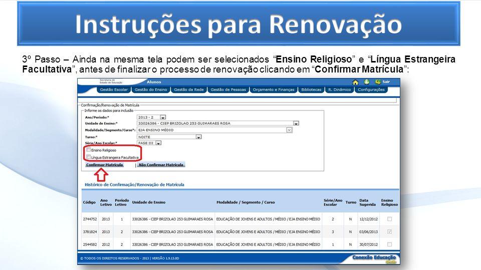 3º Passo – Ainda na mesma tela podem ser selecionados Ensino Religioso e Língua Estrangeira Facultativa, antes de finalizar o processo de renovação cl