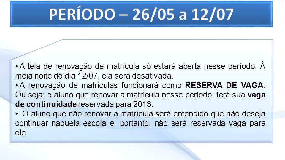 A tela de renovação de matrícula só estará aberta nesse período. À meia noite do dia 12/07, ela será desativada. A renovação de matrículas funcionará