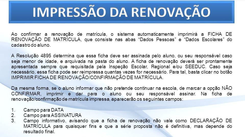 Ao confirmar a renovação de matrícula, o sistema automaticamente imprimirá a FICHA DE RENOVAÇÃO DE MATRÍCULA, que consiste nas abas Dados Pessoas e Da