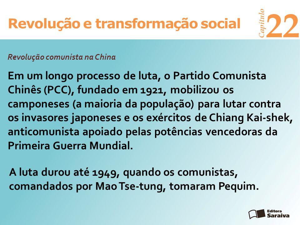 Revolução e transformação social Capítulo 22 Revolução comunista na China Em um longo processo de luta, o Partido Comunista Chinês (PCC), fundado em 1