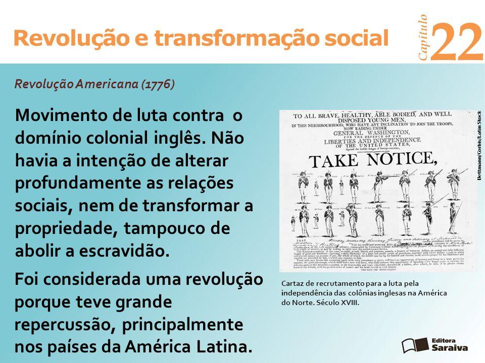 Revolução e transformação social Capítulo 22 Revolução Americana (1776) Cartaz de recrutamento para a luta pela independência das colônias inglesas na