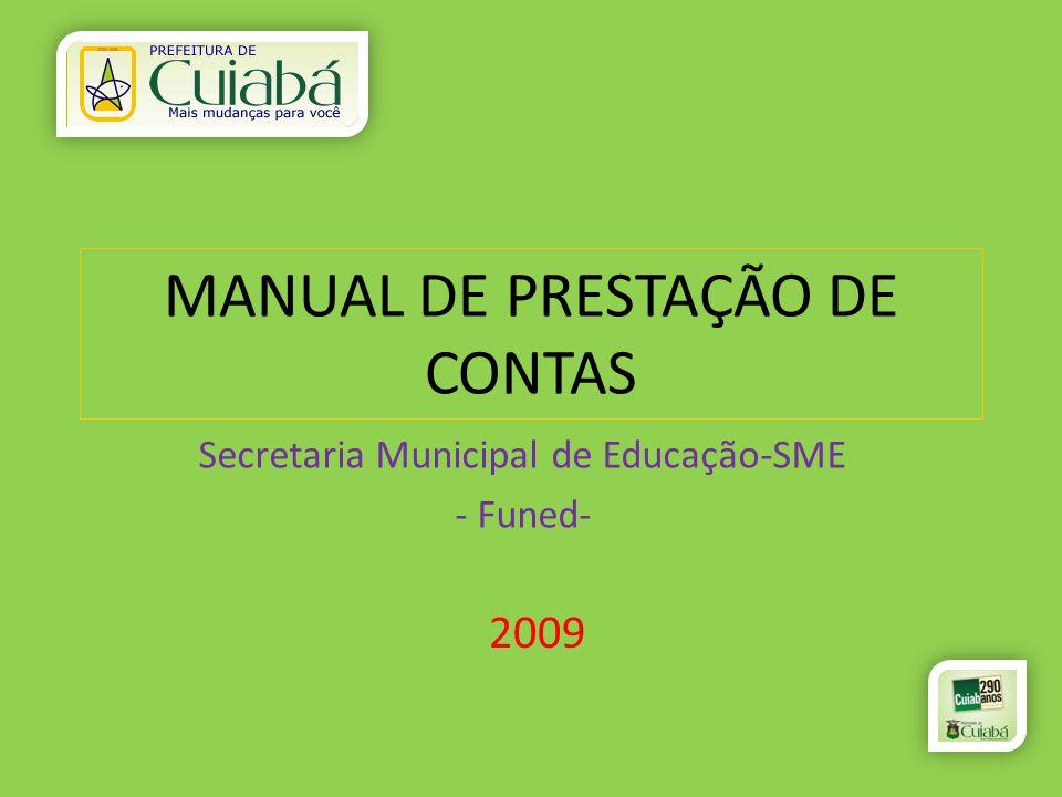 MANUAL DE PRESTAÇÃO DE CONTAS 2009 Secretaria Municipal de Educação-SME - Funed-