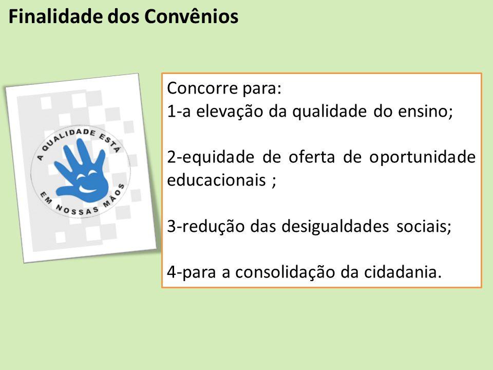 Concorre para: 1-a elevação da qualidade do ensino; 2-equidade de oferta de oportunidade educacionais ; 3-redução das desigualdades sociais; 4-para a
