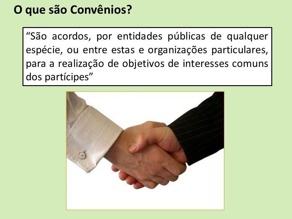 São acordos, por entidades públicas de qualquer espécie, ou entre estas e organizações particulares, para a realização de objetivos de interesses comu