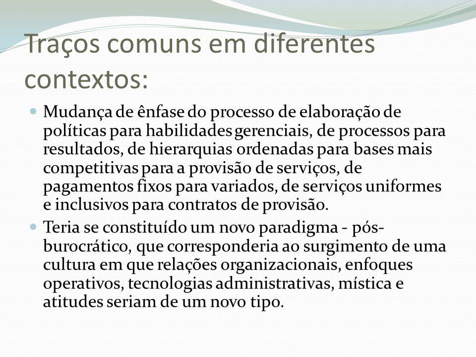 Traços comuns em diferentes contextos: Mudança de ênfase do processo de elaboração de políticas para habilidades gerenciais, de processos para resulta
