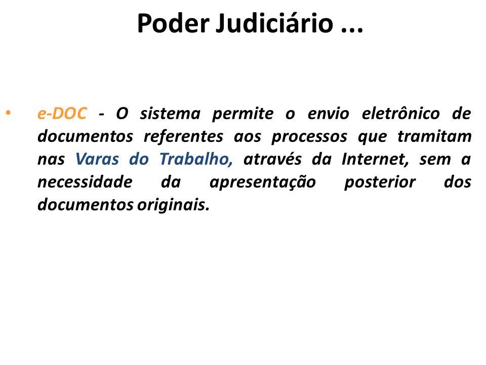 Poder Judiciário... e-DOC - O sistema permite o envio eletrônico de documentos referentes aos processos que tramitam nas Varas do Trabalho, através da