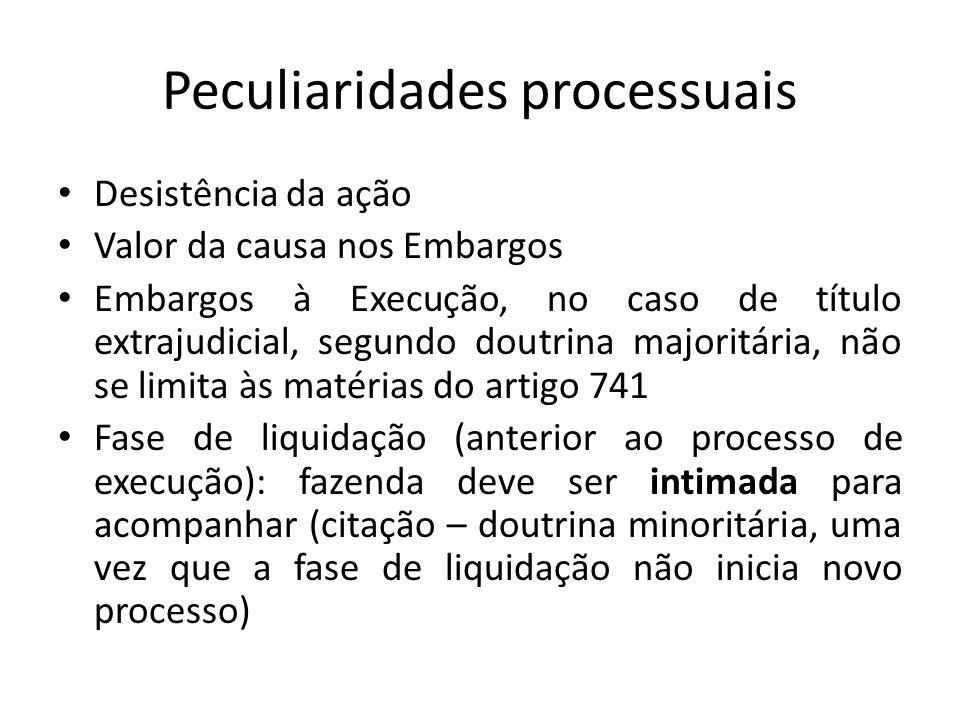 Peculiaridades processuais Desistência da ação Valor da causa nos Embargos Embargos à Execução, no caso de título extrajudicial, segundo doutrina majo