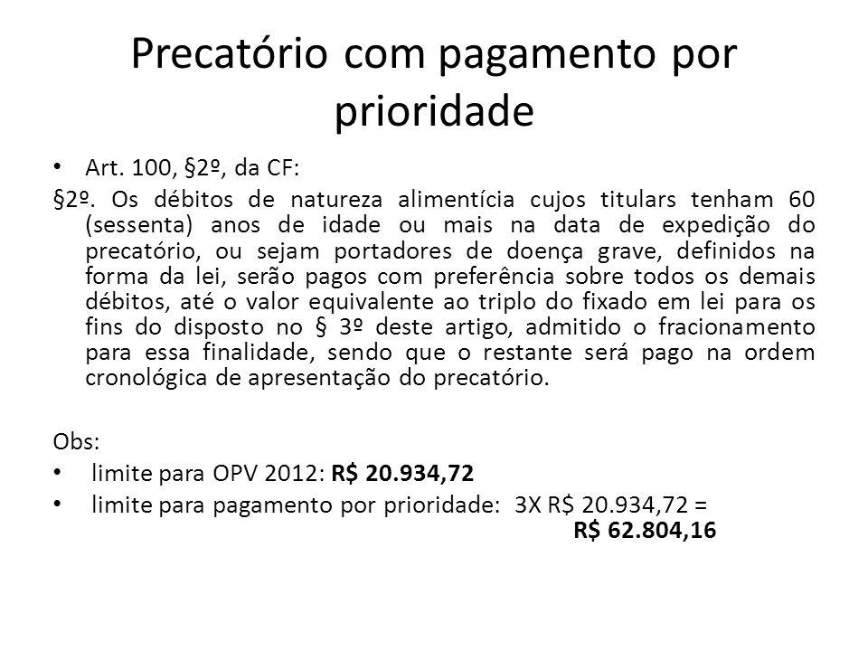 Precatório com pagamento por prioridade Art.100, §2º, da CF: §2º.