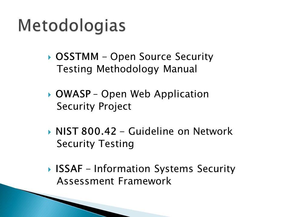 Nessus – É um scanner de vulnerabilidades que possui, inclusive, uma linguagem própria para o desenvolvimento de plugins próprios, a NAS http://www.nessus.orghttp://www.nessus.org NeXpose - NeXpose é uma solução unificada que escanea a rede para identificar os dispositivos executados para testá-los em busca de vulnerabilidades.