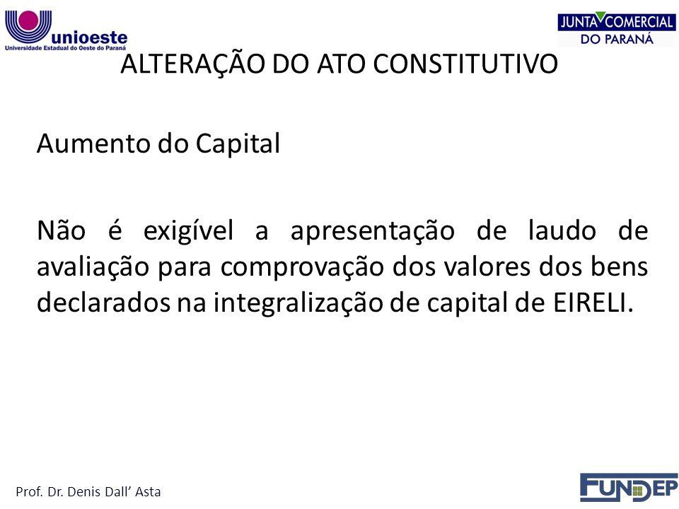 Aumento do Capital Não é exigível a apresentação de laudo de avaliação para comprovação dos valores dos bens declarados na integralização de capital de EIRELI.
