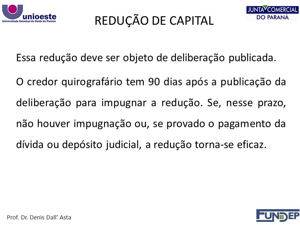REDUÇÃO DE CAPITAL Essa redução deve ser objeto de deliberação publicada.